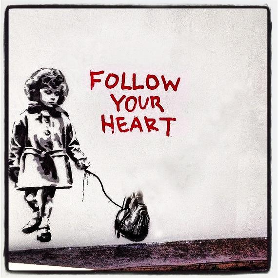 Follow your heart!!
