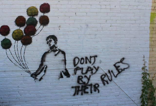 """""""It's not about breaking the rules. It is about abandoning the concept of rules altogether.""""   ~Paul Lemberg"""