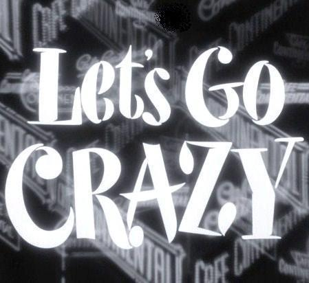 Let's go crazy